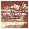 Jamie Lawson - All Is Beauty (Aedan Marlon Remix)