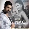HOR NACH (MASTIZADE) - DJ DHARAK REMIX