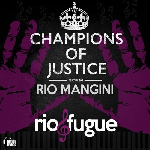Champions Of Justice Ft. Rio Mangini - Rio & Fugue[FREE D/L]