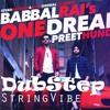 One Dream - Babbal Rai (Dubstep)