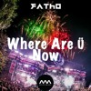 Skrillex and Diplo (feat. Justin Bieber) - Where Are Ü Now (Fatho Remix)
