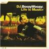 DJ BoozyWoozy - Life Is Music (2004)