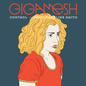 Control (feat. Caroline Smith) by Gigamesh