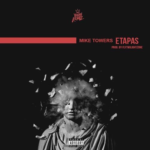 MYKE TOWERS- ETAPAS ( PROD BY FLYTWILIGHTZONE ) Song