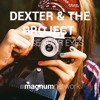 Dexter & The Project - Close Your Eyes [Magnum Network]