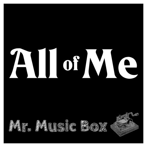 John Legend All Of Me Music Box By Mr Music Box Free Download On Toneden