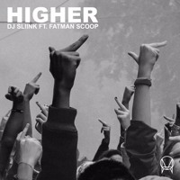 DJ Sliink - Higher (feat. Fatman Scoop)