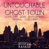 Untouchable Ghost Town (Gustav Krantz Mashup)