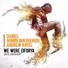 DVBBS vs Armin Van Buuren  - We Were EIFORYA (Ferre Santos Mashup)  SUPPORT BY ARMIN V BUUREN.mp3