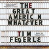 THE GREAT AMERICAN WHATEVER Audiobook Excerpt