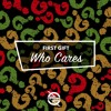 First Gift - Who Cares