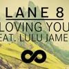 Lane 8 - Loving You (CTB Remix)