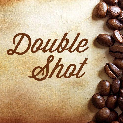 Double Shot