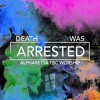 Death Was Arrested (Live)