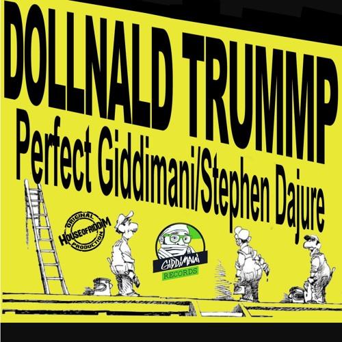 Perfect Giddimani - Dollnald Trummp ft. Stephen Dajure [Giddimani Rec./HOR 2016] #FreeDownload