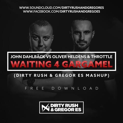 John Dahlb?ck vs Oliver Heldens - Waiting 4 Gargamel (Dirty Rush & Gregor Es Mashup)
