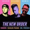 SNBRN X Shaun Frank X Dr. Fresch - The New Order (Disco Killerz Remix)