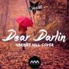 Olly Murs - Dear Darlin' (Harriet Hill Cover) [Phil Phauler Remix]