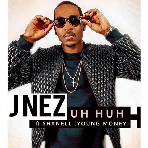 J Nez Ft Shanell (Young Money) -Uh Huh {Prod. by Kustom} www.jnezmusic.com