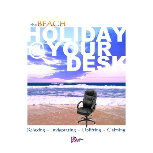 Holiday @ Your Desk - SAMPLE Short Splash - Visit http://www.positivesigns.com.au/audio.html