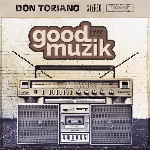 Don Toriano - Good Muzik