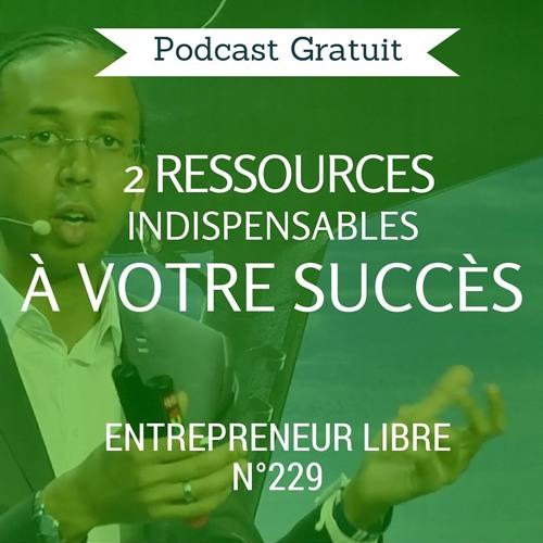 2 Nouvelles Ressources Indispensables à votre Succès - Entrepreneur Libre n°229