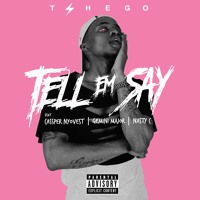 Tshego ft. Cassper Nyovest, Gemini Major & Nasty C - Tell Em Say(prod. by Tshego)