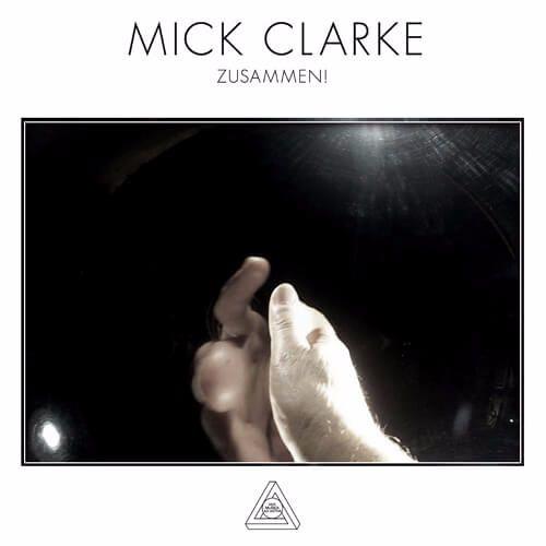 MUSICA001 - Mick Clarke 'Zusammen!' LP Previews