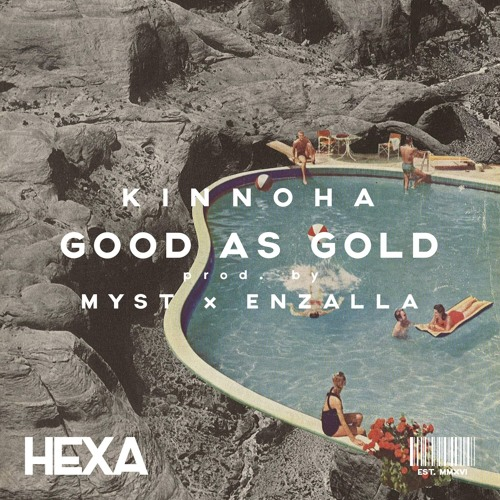 Kinnoha - Good As Gold (Prod. Myst X Enzalla)