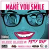 Make You Smile -fetty wap