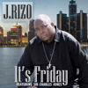 J Rizo Feat. Sir Charles Jones - Friday