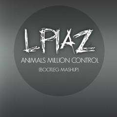 LPiaz - Animals Millions Control (Bootleg Mashup)