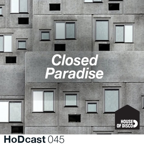 Closed Paradise - House of Disco Guestmix 45