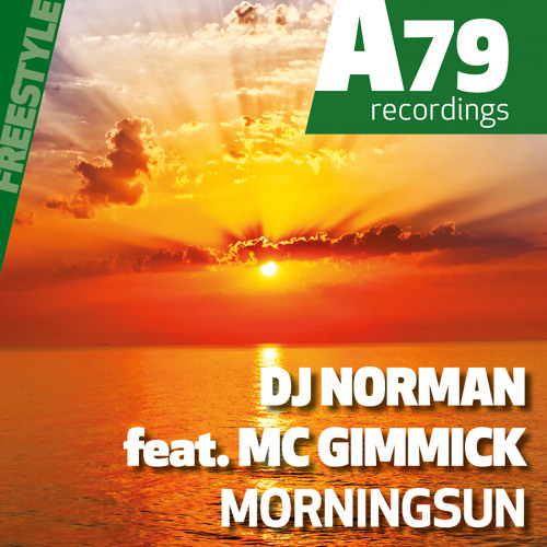 DJ NORMAN Ft. MC GIMMICK - Morningsun (Snippet)