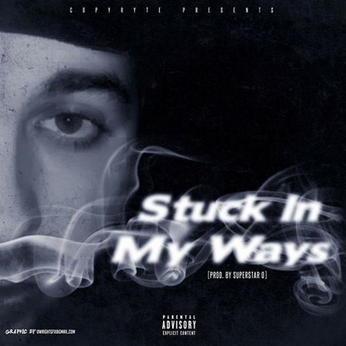 Stuck In My Ways (prod by SuperStar O