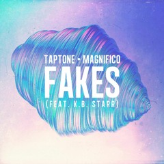 Taptone & Magnifico - Fakes (feat. K.B. Starr)