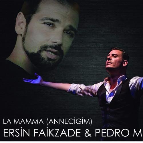 La Mamma(Annecigim) - Ersin Faikzade&Pedro Morales