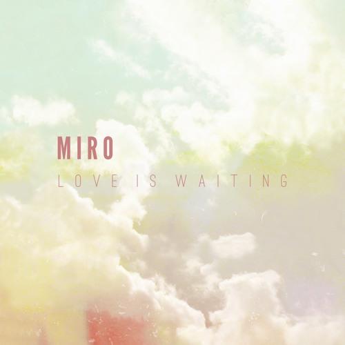 Miro - Love is waiting