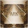 Ship Wrek & Zookeepers - Ark [Free Download]