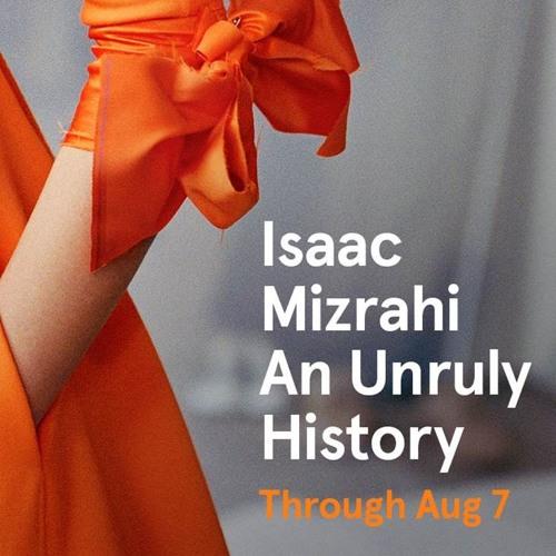 Isaac Mizrahi: An Unruly History