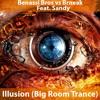 Benassi Bross vs Brneak - Illusion (Big Room Trance)