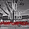 NO AD LIBS X STAMPKAMPREEK (PROD. BY MISTA LT)