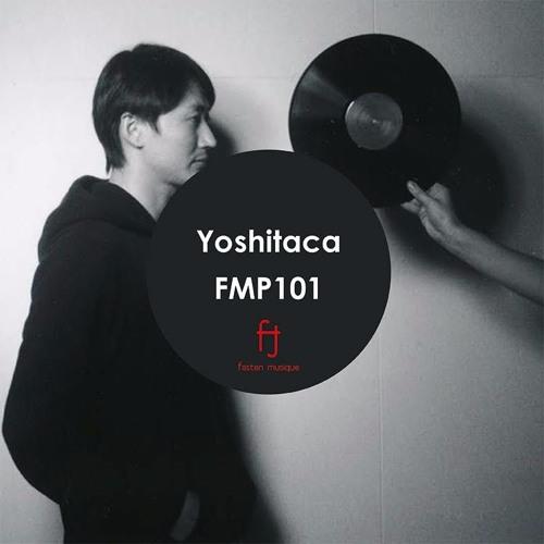 Fasten Musique Podcast 101 | Yoshitaca