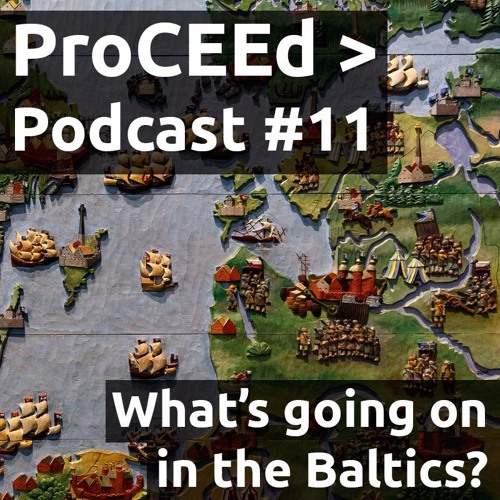 Episode #11 | What's going on in the Baltics?