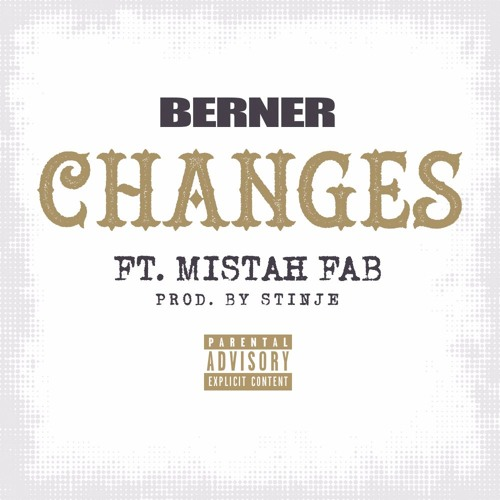 "Berner Ft. Mistah Fab ""Changes"""