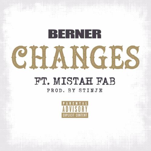 """Berner Ft. Mistah Fab """"Changes"""""""
