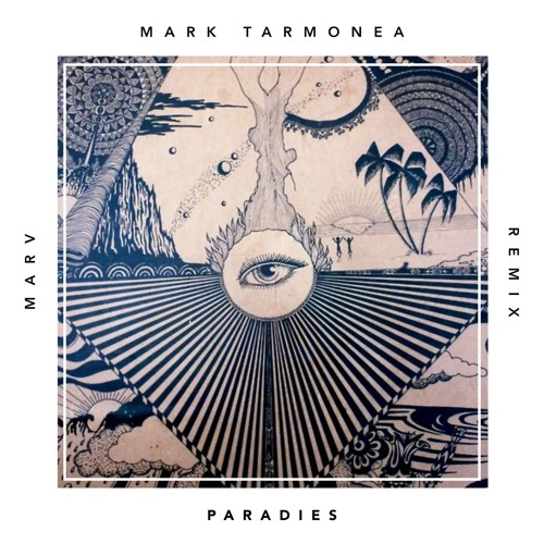 Mark Tarmonea - Paradies (Marv Remix)