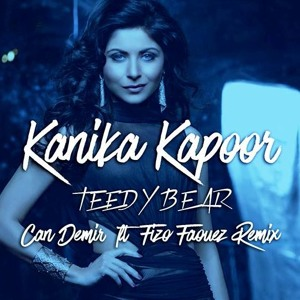 Kanika Kapoor - Teddy Bear (Can Demir Feat. Fizo Faouez Remix) mp3