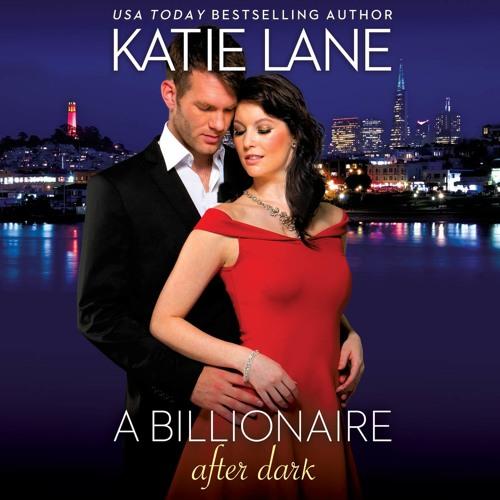 A BILLIONAIRE AFTER DARK by Katie Lane, Read by Cindy Harden- Audiobook Excerpt