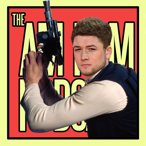Our New Young Han Solo?! - The AM Film Podcast Ep 07
